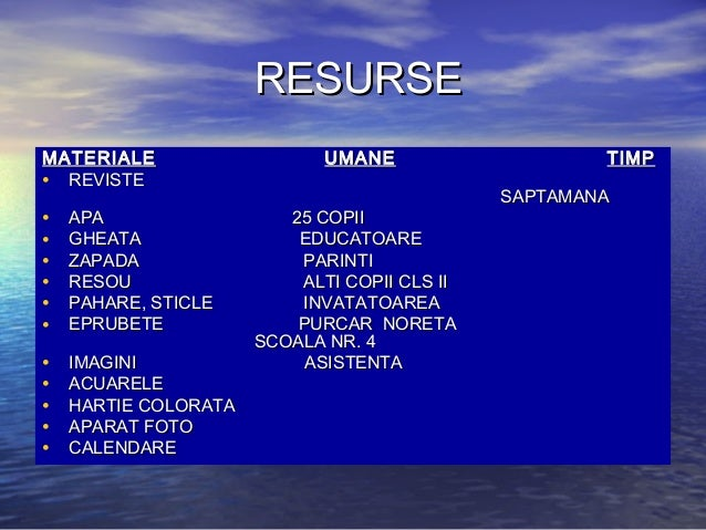 RESURSERESURSE MATERIALEMATERIALE UMANEUMANE TIMPTIMP • REVISTEREVISTE SAPTAMANASAPTAMANA • APAPAA 25 COPII25 COPII • GHEA...