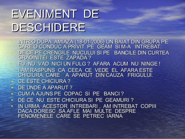EVENIMENT DEEVENIMENT DE DESCHIDEREDESCHIDERE • INTR-O DUPA AMIAZA (18-01-2006) UN BAIAT DIN GRUPA PEINTR-O DUPA AMIAZA (1...