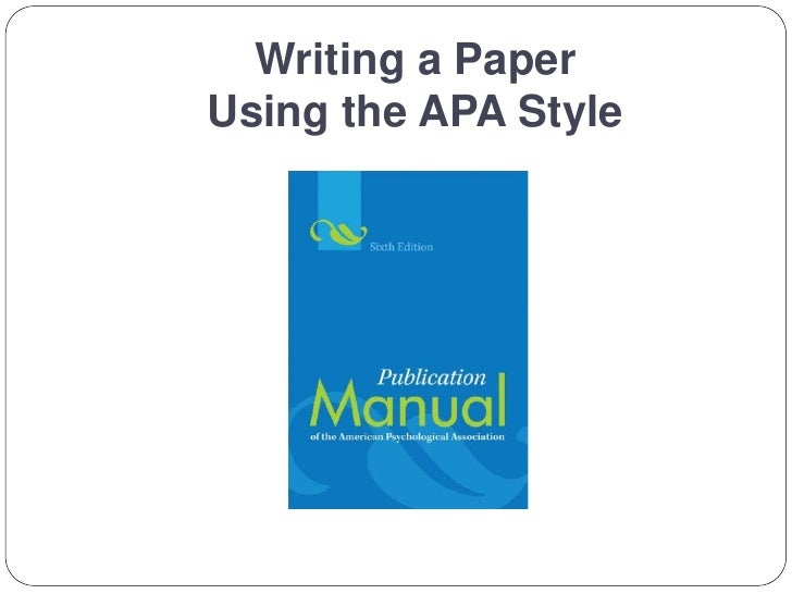 Writing a Paper Using the APA Style