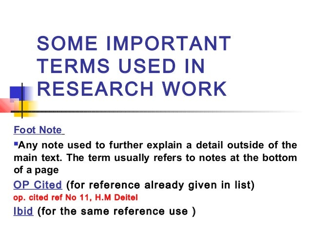 when is ibid used in a research paper We insist on footnotes rather than the mla or social you should give the full citation only the first time you cite the source in your paper after the first time, use a short citation, with just the author's use ibid to indicate that the source is the same as in the.