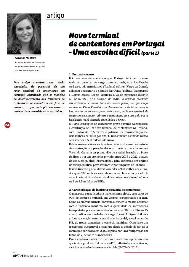 artigo  / Feliciana Monteiro  Novo terminal de contentores em Portugal - Uma escolha difícil (parte 1)  / Assistente Acadé...