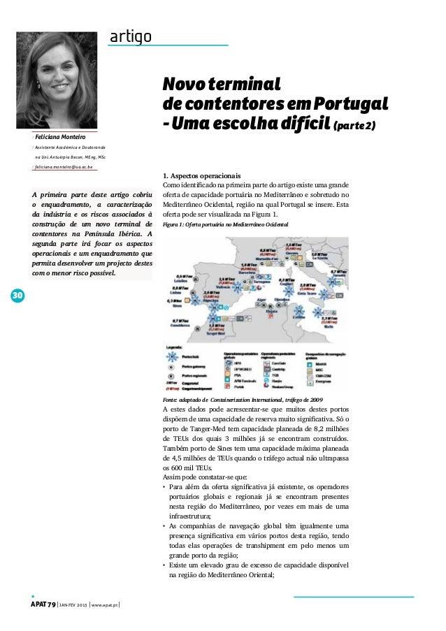 artigo  / Feliciana Monteiro  Novo terminal de contentores em Portugal - Uma escolha difícil (parte 2)  / Assistente Acadé...