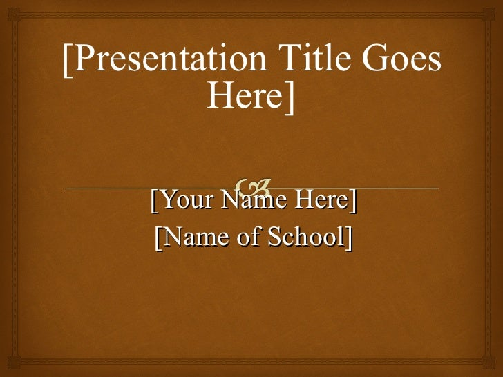 your name here name of school presentation title goes here