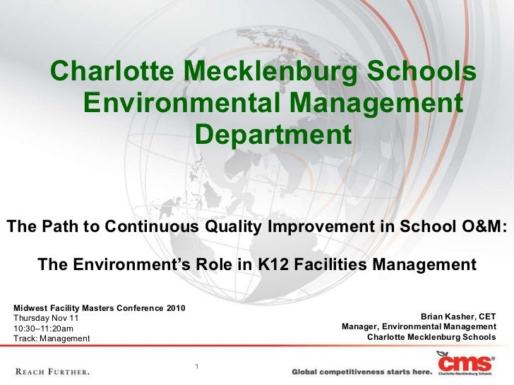 <ul><li>Charlotte Mecklenburg Schools Environmental Management Department </li></ul>The Path to Continuous Quality Improve...