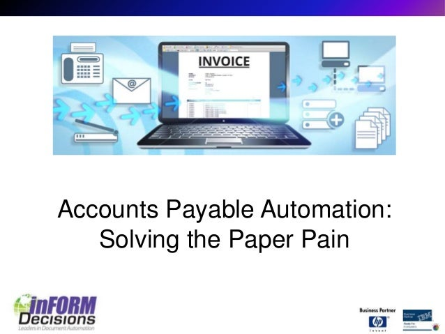Accounts Payable Automation:  Solving the Paper Pain