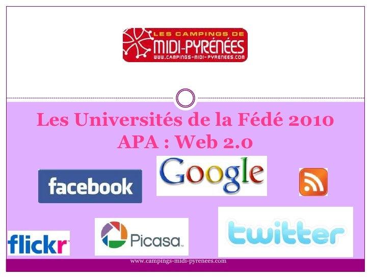 Les Universités de la Fédé 2010APA : Web 2.0<br />www.campings-midi-pyrenees.com<br />