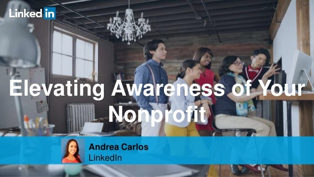 1 Elevating Awareness of Your Nonprofit Andrea Carlos LinkedIn