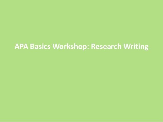 APA Basics Workshop: Research Writing