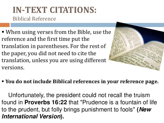 essay referencing bible My question is how i would refrence the bible in the same format as those examples the bible i am using is todays new international version, published in 2008 by the international bible society thanks in advance.