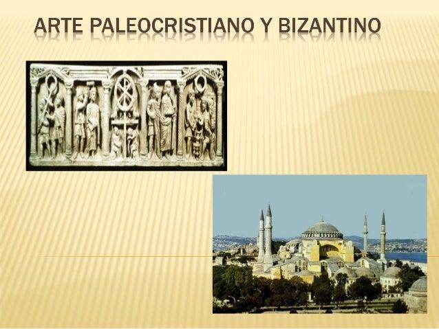    0._ CONTEXTO HISTÓRICO   1._ EL ARTE PALEOCRISTIANO       1.1 CARACTERÍSTICAS GENERALES       1.2 LA ARQUITECTURA  ...