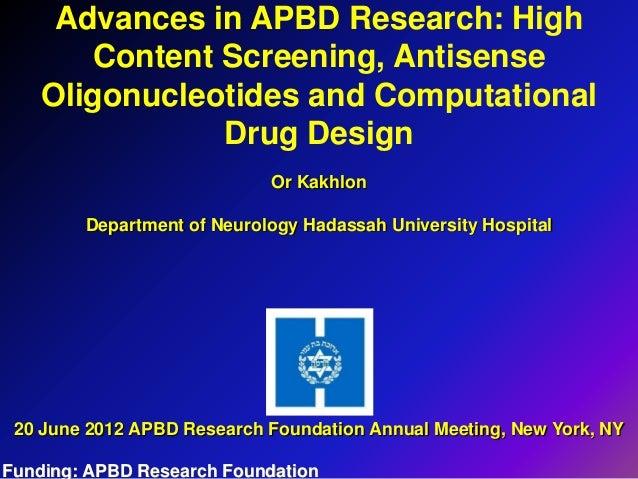 Advances in APBD Research: High       Content Screening, Antisense    Oligonucleotides and Computational               Dru...