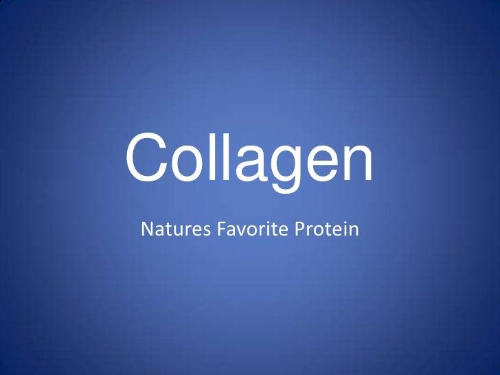 Collagen<br />Natures Favorite Protein<br />