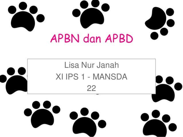 APBN dan APBD  Lisa Nur JanahXI IPS 1 - MANSDA         22