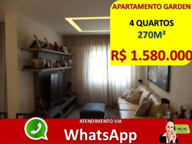 APARTAMENTO GARDEN 4 QUARTOS 270M² R$ 1.580.000 ATENDIMENTO VIA WhatsApp