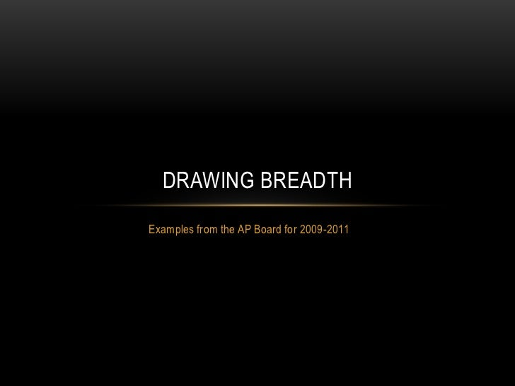 DRAWING BREADTHExamples from the AP Board for 2009-2011