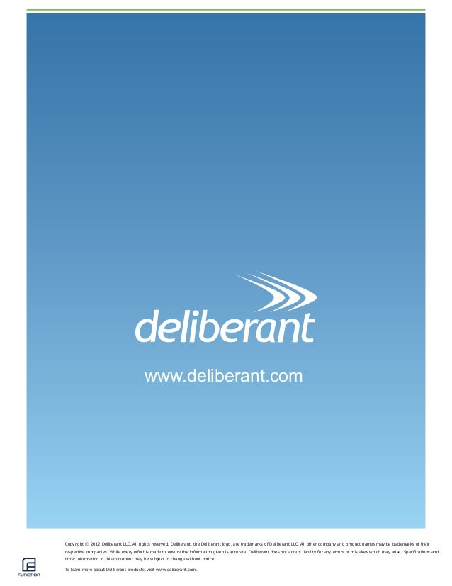 Copyright © 2012 Deliberant LLC. All rights reserved. Deliberant, the Deliberant logo, are trademarks of Deliberant LLC. A...