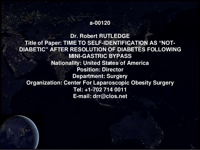 "a-00120                    Dr. Robert RUTLEDGE  Title of Paper: TIME TO SELF-IDENTIFICATION AS ""NOT-DIABETIC"" AFTER RESOLU..."