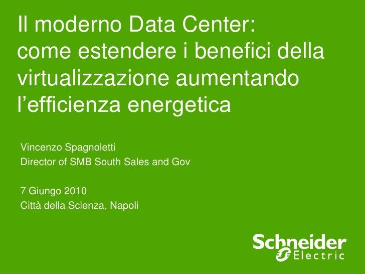 Il moderno Data Center: come estendere i benefici della virtualizzazione aumentando l'efficienza energetica<br />Vincenzo ...