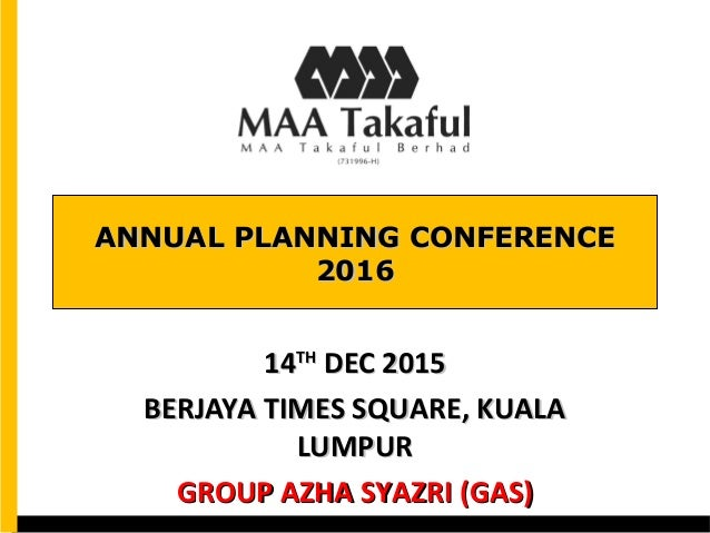 ANNUAL PLANNING CONFERENCEANNUAL PLANNING CONFERENCE 20162016 1414THTH DEC 2015DEC 2015 BERJAYA TIMES SQUARE, KUALABERJAYA...
