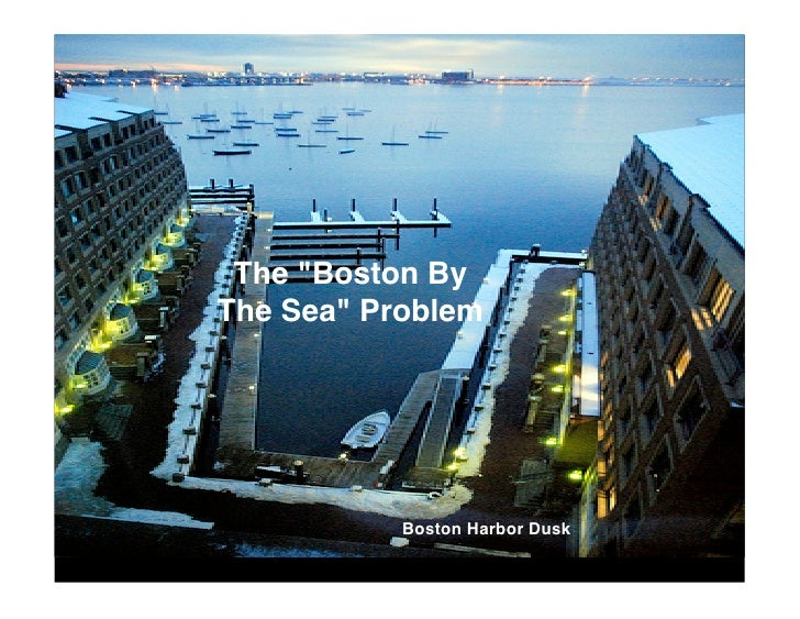 The quot;Boston By The Seaquot; Problem                Boston Harbor Dusk