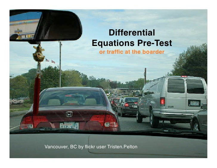 Differential                      Equations Pre-Test                         or traffic at the boarder     Vancouver, BC by...