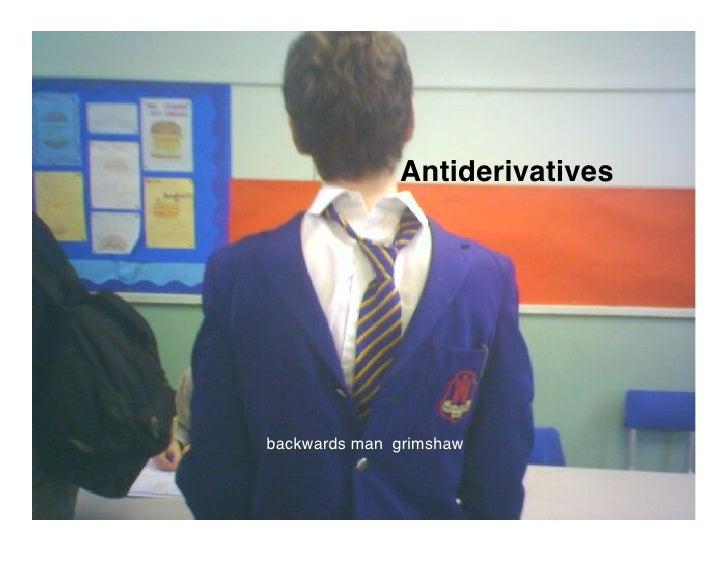 Antiderivatives     backwards man grimshaw