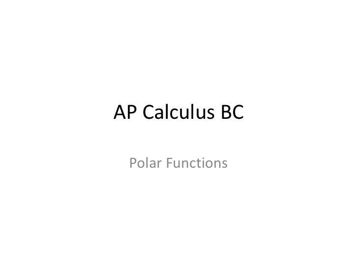 AP Calculus BC<br />Polar Functions<br />