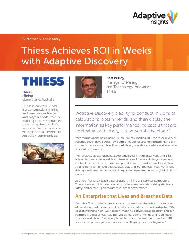 Customer Success Story  Thiess Achieves ROI in Weeks with Adaptive Discovery Thiess Mining Queensland, Australia Thiess is...