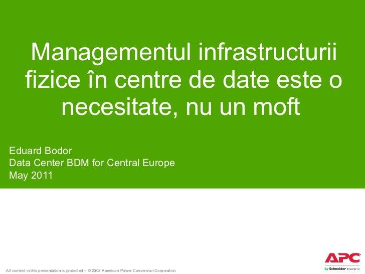 Managementul infrastructurii fizice în centre de date este o necesitate, nu un moft  Eduard Bodor Data Center BDM for Cent...