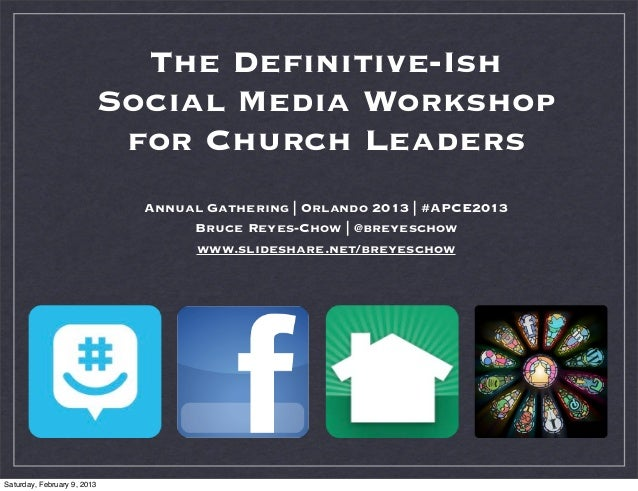 The Definitive-Ish                             Social Media Workshop                              for Church Leaders       ...