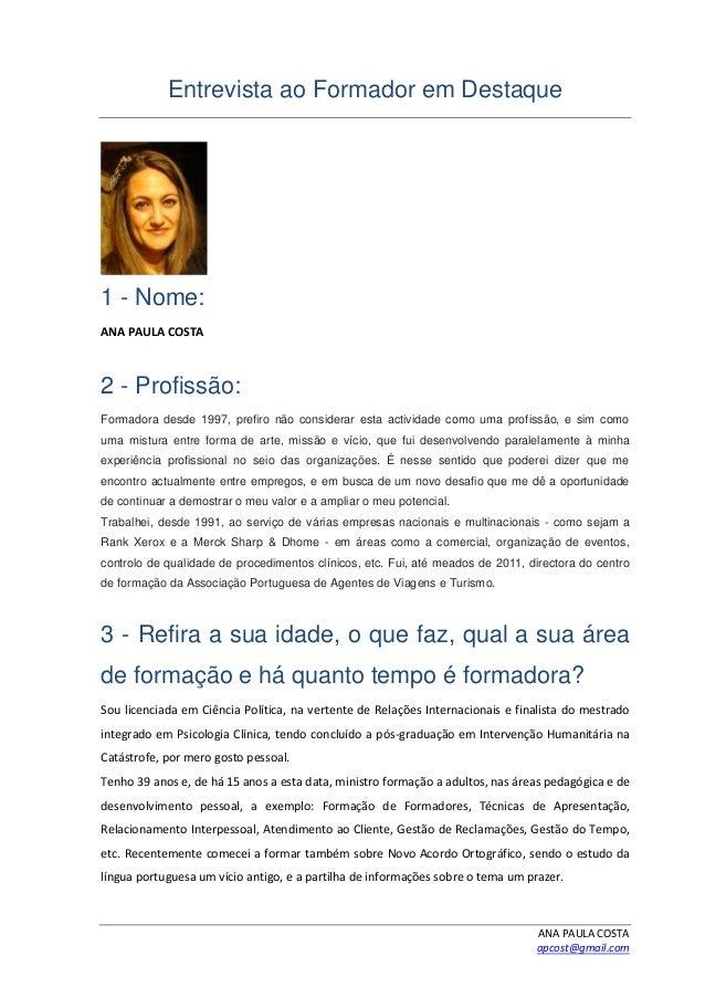 ANA PAULA COSTA apcost@gmail.com Entrevista ao Formador em Destaque 1 - Nome: ANA PAULA COSTA 2 - Profissão: Formadora des...