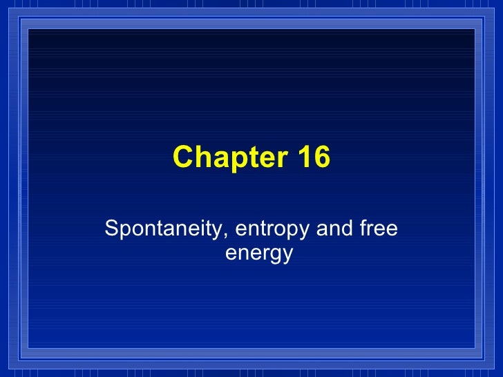 Chapter 16 Spontaneity, entropy and free energy
