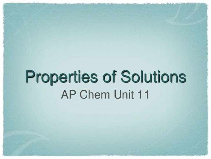 Properties of Solutions     AP Chem Unit 11
