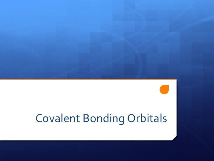 Covalent Bonding Orbitals
