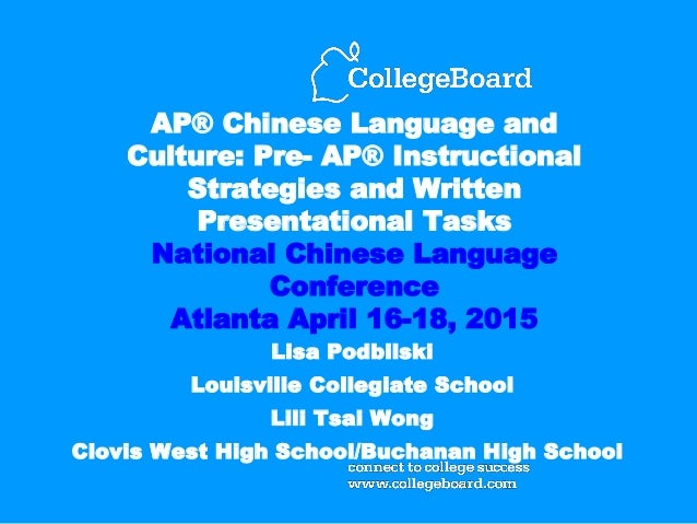 AP® Chinese Language and Culture: Pre- AP® Instructional Strategies and Written Presentational Tasks National Chinese Lang...