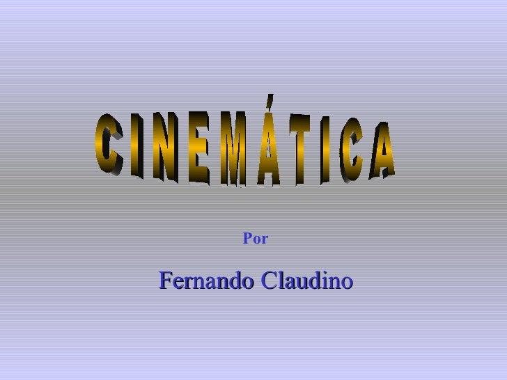 C I N E M Á T I C A Por Fernando Claudino