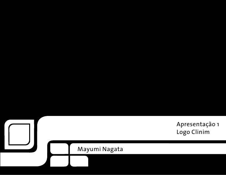 Apresentação 1                 Logo Clinim  Mayumi Nagata