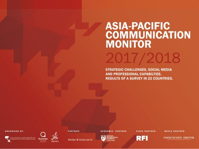 ASIA-PACIFIC	 COMMUNICATION	 MONITOR	2017/18 STRATEGIC	CHALLENGES,	SOCIAL	MEDIA	AND	PROFESSIONAL	CAPABILITIES. RESULTS	OF	...
