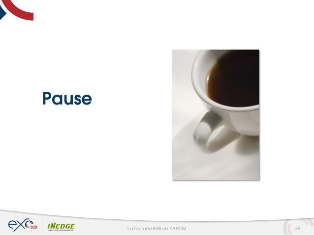 Pause 39La Tournée B2B de l'APCM