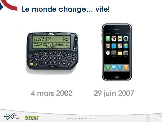 4 mars 2002 29 juin 2007 Le monde change… vite! 7La Tournée B2B de l'APCM