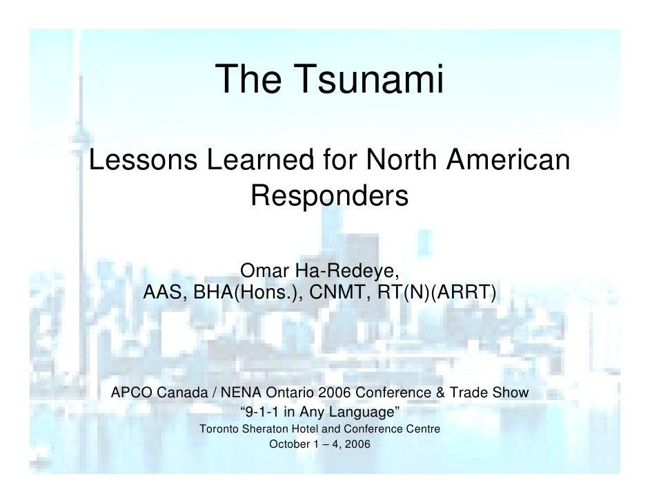 The Tsunami                 e su a Lessons Learned for North American            Responders                Omar Ha-Redeye,...