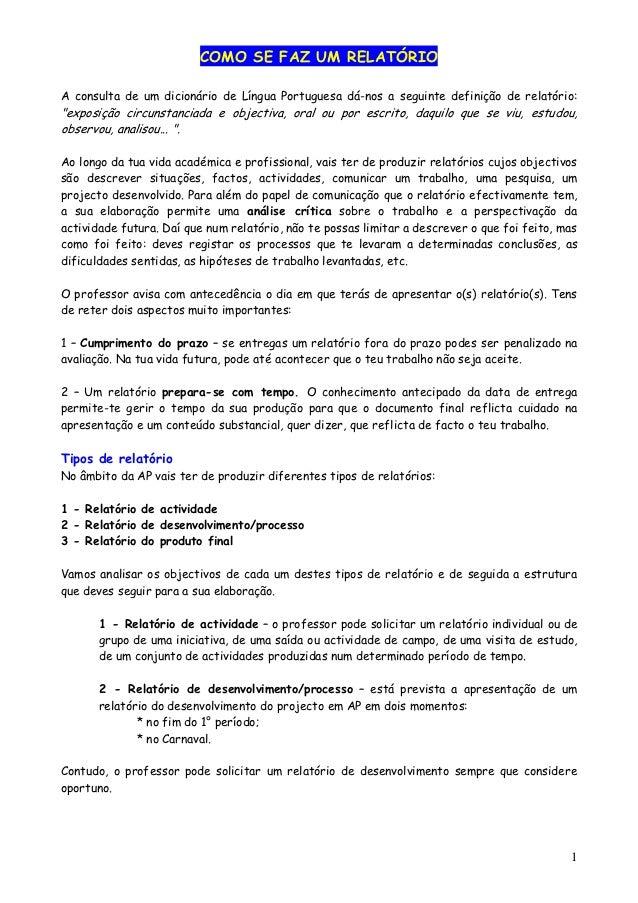 """COMO SE FAZ UM RELATÓRIOA consulta de um dicionário de Língua Portuguesa dá-nos a seguinte definição de relatório:""""exposiç..."""