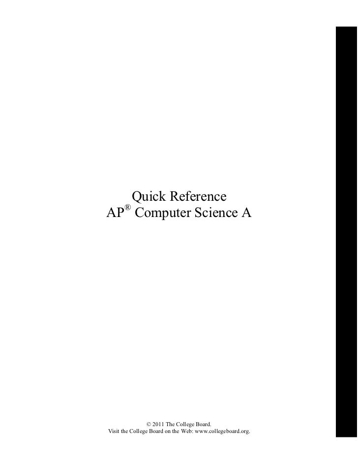 Quick ReferenceAP® Computer Science A                 © 2011 The College Board.Visit the College Board on the Web: www.col...
