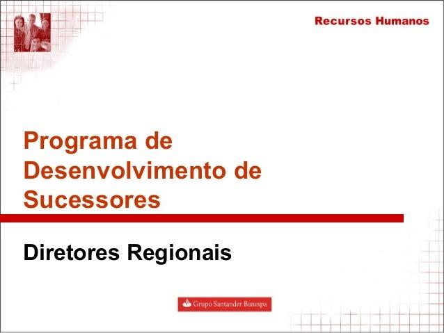 Programa de Desenvolvimento de Sucessores Diretores Regionais