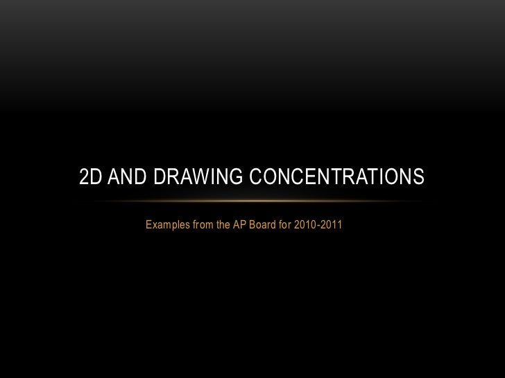 2D AND DRAWING CONCENTRATIONS     Examples from the AP Board for 2010-2011