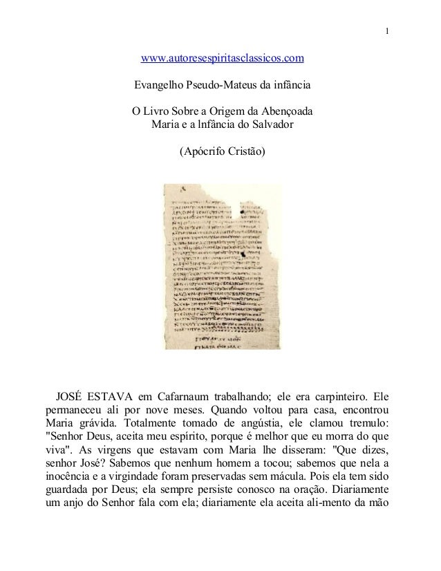 1  www.autoresespiritasclassicos.com Evangelho Pseudo-Mateus da infância O Livro Sobre a Origem da Abençoada Maria e a lnf...