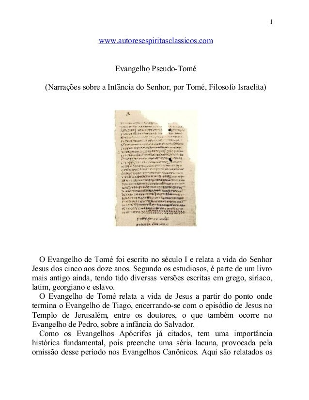 1  www.autoresespiritasclassicos.com Evangelho Pseudo-Tomé (Narrações sobre a Infância do Senhor, por Tomé, Filosofo Israe...