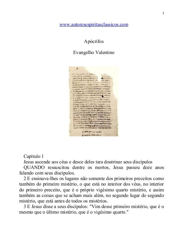 1  www.autoresespiritasclassicos.com Apócrifos Evangelho Valentino  Capítulo 1 Jesus ascende aos céus e desce deles tara d...