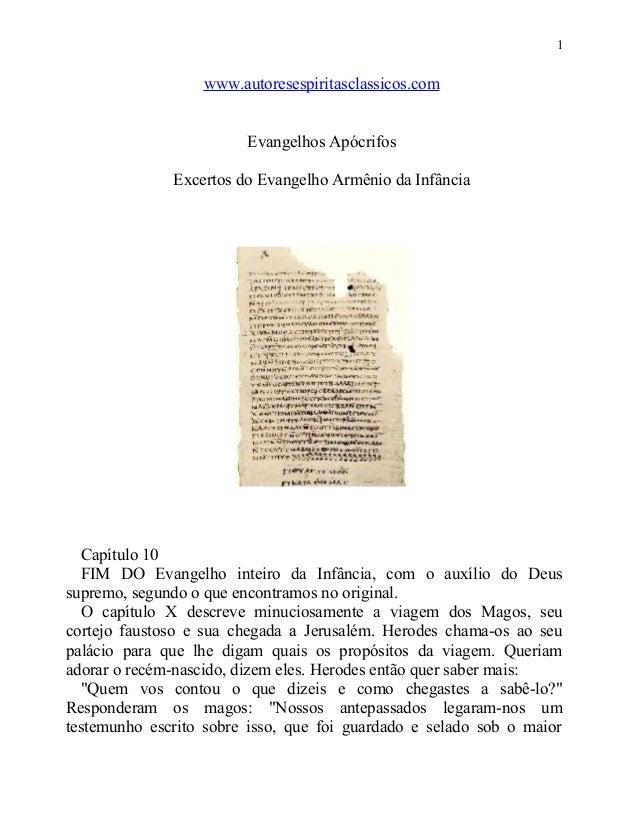 1  www.autoresespiritasclassicos.com Evangelhos Apócrifos Excertos do Evangelho Armênio da Infância  Capítulo 10 FIM DO Ev...
