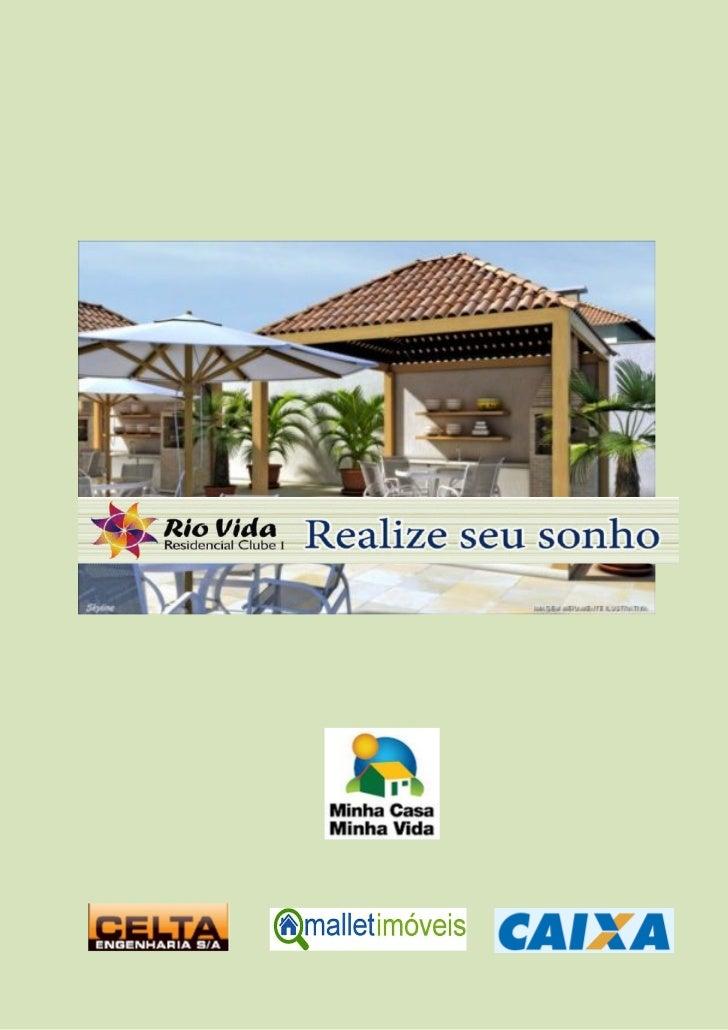 Apresentação  O sonho da casa própria pode ser realizado no Rio Vida. Um apartamento  aconchegante e um lazer completo est...